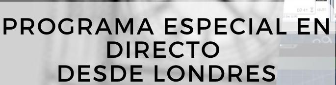 Programa especial desde Londres22