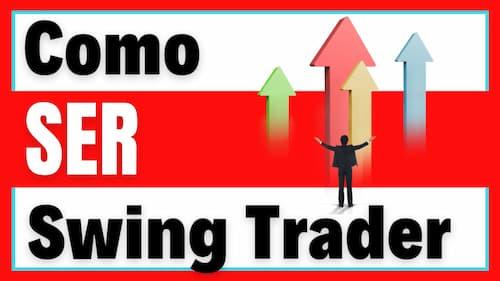 como ser un swing trader