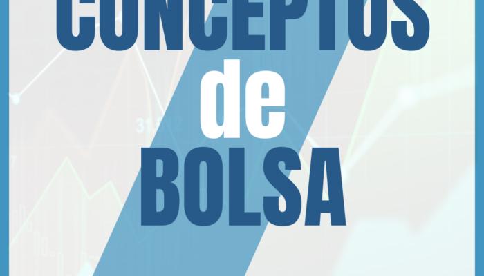 CONCEPTOS DE BOLSA